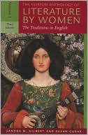 The Norton Anthology of Literature by Women: The Traditions in English, Vol. 1 written by Sandra M. Gilbert