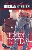 Thirteen Hours book written by Meghan O'brien