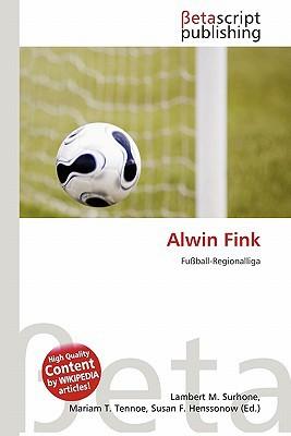 Alwin Fink written by Lambert M. Surhone
