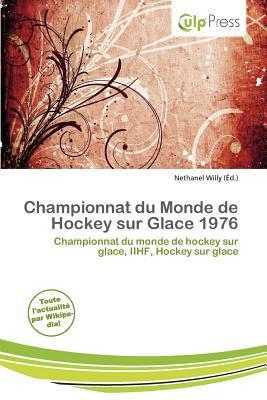 Championnat Du Monde de Hockey Sur Glace 1976 written by Nethanel Willy
