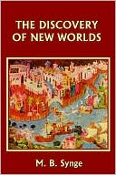 The Discovery Of New Worlds book written by M. B. Synge
