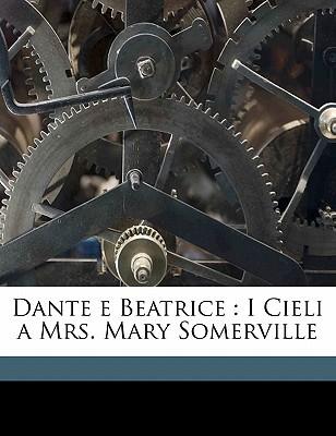 Dante E Beatrice: I Cieli a Mrs. Mary Somerville book written by Brenzoni, Caterina Bon , Rezza, Eugenio