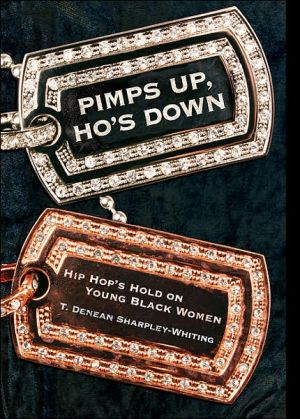 Pimps Up, Ho's Down: Hip Hop's Hold on Young Black Women book written by T. Sharpley-Whiting