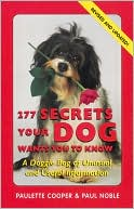 277 Secrets Your Dog Wants You to Know book written by Paulette Cooper
