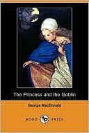 The Princess and the Goblin book written by George MacDonald