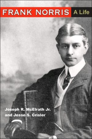 Frank Norris: A Life book written by Joseph R. McElrath