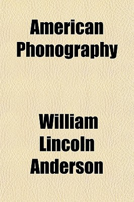 American Phonography written by Anderson, William Lincoln