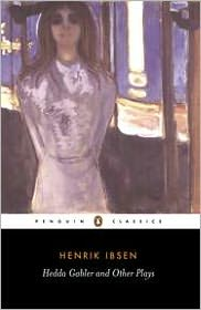 Hedda Gabler and Other Plays: Pillars of the Community and The Wild Duck book written by Henrik Ibsen