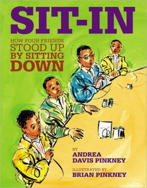 Sit-In: How Four Friends Stood up by Sitting Down book written by Andrea Davis Pinkney