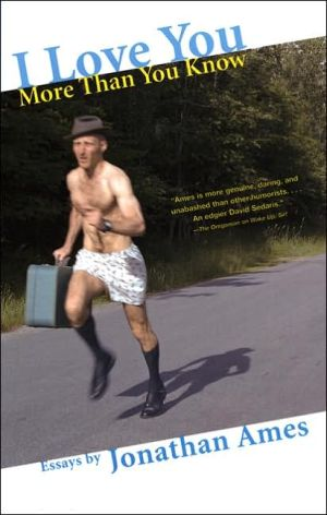 I Love You More than You Know book written by Jonathan Ames