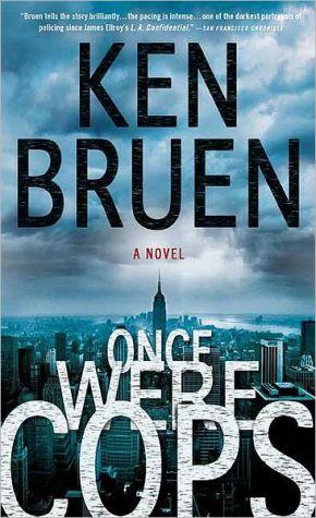 Once Were Cops book written by Ken Bruen