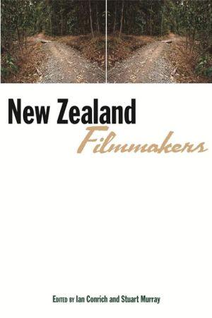 New Zealand Filmmakers book written by Ian Conrich