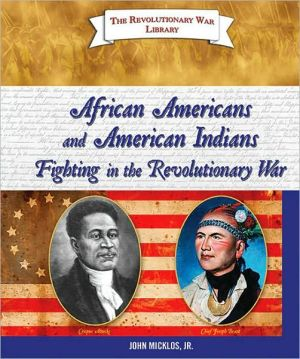 African Americans and American Indians Fighting in the Revolutionary War book written by John Micklos