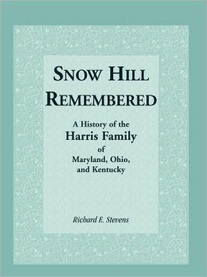 Snow Hill Remembered book written by Richard E. Stevens