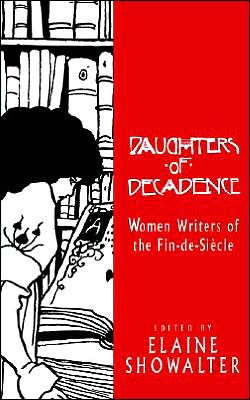 Daughters Of Decadence written by Elaine Showalter