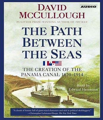 The Path Between the Seas: The Creation of the Panama Canal, 1870-1914 book written by David McCullough