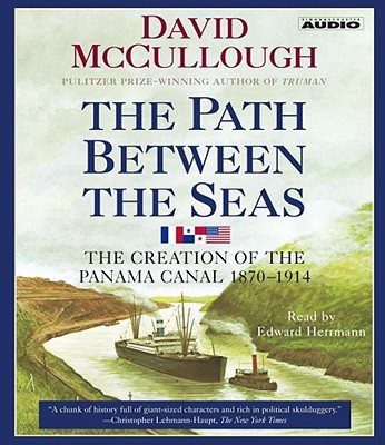 The Path Between the Seas: The Creation of the Panama Canal, 1870-1914 written by David McCullough