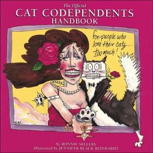 The Official Cat Codependents Handbook: For People Who Love Their Cats Too Much book written by Ronnie Sellers
