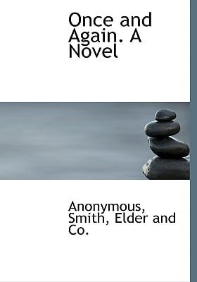 Once and Again. a Novel book written by Anonymous , Smith, Elder And Co