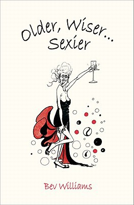 Older, Wiser, Sexier (Women) written by Williams, Bev