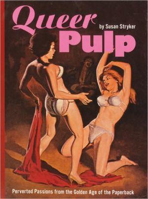 Queer pulp book written by Susan Stryker
