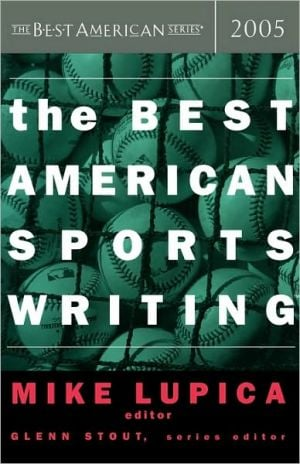 Best American Sports Writing 2005 written by Mike Lupica