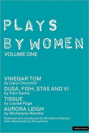 Plays By Women, Vol. 1 book written by Michelene Wandor