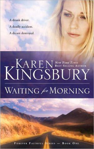 Waiting for Morning, Vol. 1 book written by Karen Kingsbury