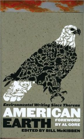 American Earth: Environmental Writing Since Thoreau written by Bill McKibben