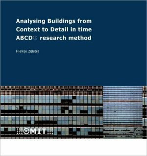 Analysing Buildings from Context to Detail in Time: ABCD Research Method book written by H. Zijlstra