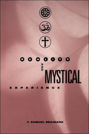Reality and Mystical Experience book written by F. Samuel Brainard