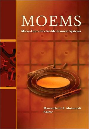MOEMS: Micro-Opto-Electro-Mechanical Systems, Vol. 126 book written by M. Edward Motamedi