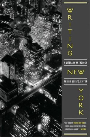Writing New York: A Literary Anthology book written by Phillip Lopate