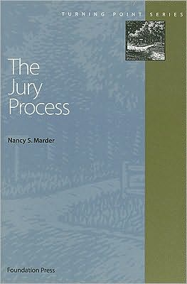 Civil Procedure: Jury Process written by Nancy S. Marder