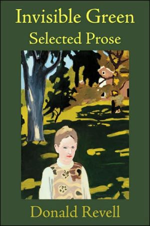 Invisible Green: Selected Prose book written by Donald Revell