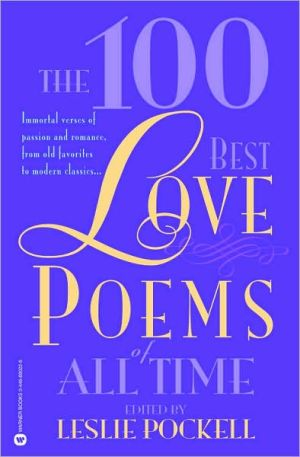 The 100 Best Love Poems of All Time book written by Leslie Pockell