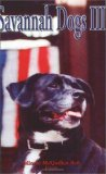 Savannah Dogs III book written by Minnie Beil