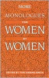 More Monologues for Women, by Women book written by Tori Haring-Smith