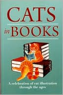 Cats in Books: A Celebration of Cat Illustration through the Ages book written by Rodney Dale