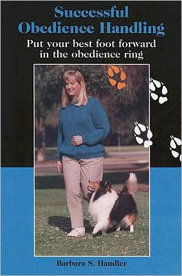 Successful Obedience Handling book written by Barbara S. Handler
