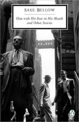 Him with His Foot in His Mouth and Other Stories book written by Saul Bellow