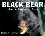 Black Bear: North America's Bear book written by Stephen R. Swinburne