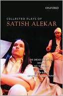 Collected Plays of Satish Alekar book written by Satish Alekar