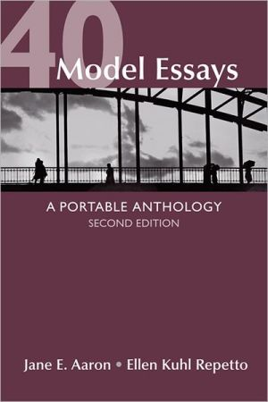 40 Model Essays: A Portable Anthology book written by Jane E. Aaron
