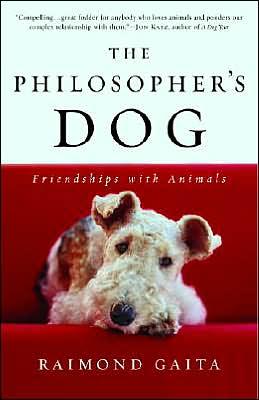 The Philosopher's Dog: Friendships with Animals book written by Raimond Gaita
