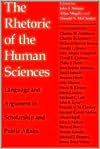 Rhetoric of the Human Sciences: Language and Argument in Scholarship and Public Affairs book written by John S. Nelson