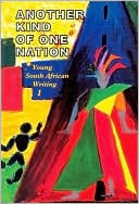 Another Kind of One Nation: Young South African Writing 1 book written by Linda Rode