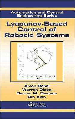 Lyapunov-Based Control of Robotic Systems book written by Warren Dixon