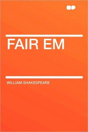 Fair Em book written by William Shakespeare