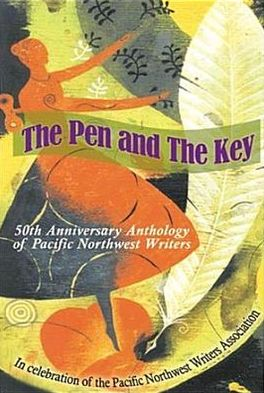 The Pen and the Key: 50th Anniversary Anthology of Pacific Northwest Writers written by Loring Nigel